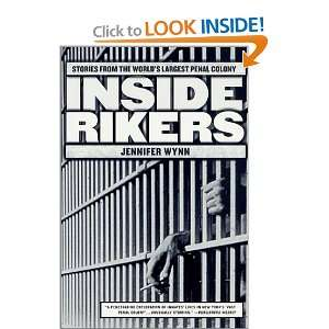 Inside Rikers Stories from the Worlds Largest Penal