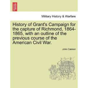 course of the American Civil War. (9781241555474) John Cannon Books