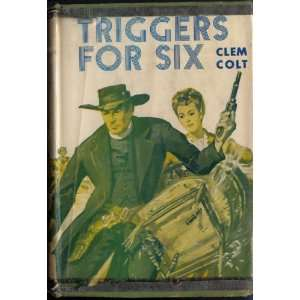 Triggers for Six Clem Colt Books