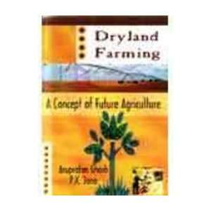 Dryland Farming: A Future Concept of Agriculture