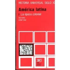 Historia universal / 22 / America Latina. II La epoca colonial