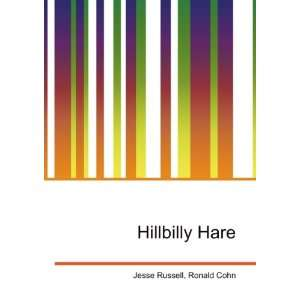 Hillbilly Hare: Ronald Cohn Jesse Russell:  Books