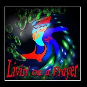Livin On a Prayer   Single: Super Klaus Santa (sKs