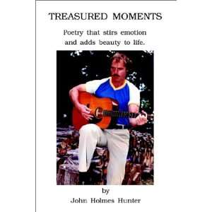 Treasured Moments (9781403318466): John Holmes Hunter