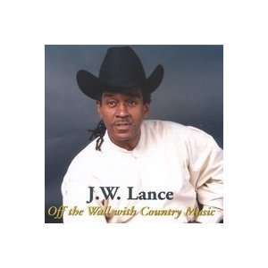 Off The Wall With Country Music: J. W. Lance: Music