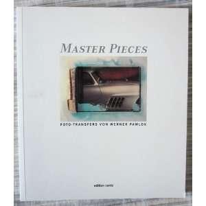Master Pieces: Foto transfers von Werner Pawlok