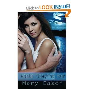 Worth Staying For (9781612170039): Mary Eason: Books