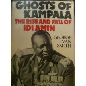 Ghosts of Kampala (9780312326623) George Ivan Smith