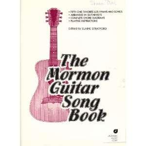 he Mormon Guiar Song Book Elaine Sraford Books
