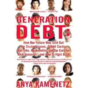 And How to Fight B [GENERATION DEBT]: Anya(Author) Kamenetz: Books