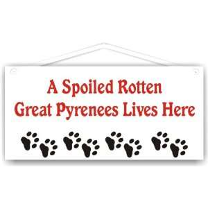 A Spoiled Rotten Great Pyrenees Lives Here