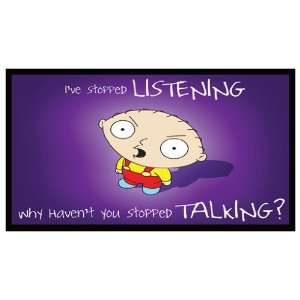 Magnet: STEWIE GRIFFIN   Ive Stopped LISTENING, Why Haven