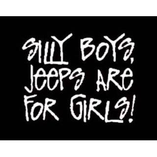 Silly Boys Jeeps Are For Girls Vinyl Decal   White Window