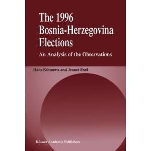 The 1996 Bosnia Herzegovina Elections An Analysis of the