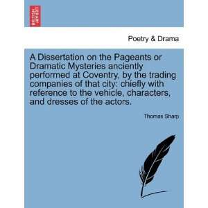characters, and dresses of the actors. (9781241693954) Thomas Sharp