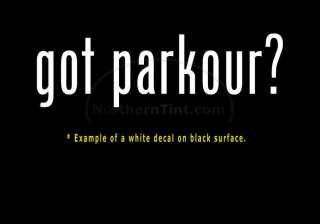 got parkour? Vinyl wall art truck car decal sticker