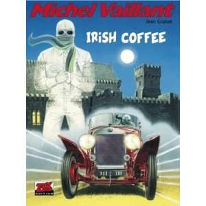 Michel Vaillant 48. Irish Coffee (9783937649986) Jean