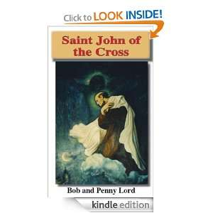 Saint John of the Cross Bob and Penny Lord  Kindle Store