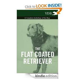 The Flat Coated Retriever   A Complete Anthology of the Dog Various