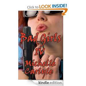 Bad Girls IV: Michelle Carlyle:  Kindle Store