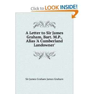 Alias A Cumberland Landowner Sir James Graham James Graham: Books
