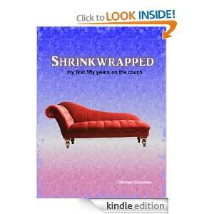 Shrinkwrapped my first fifty years on the couch Michael Grossman