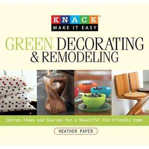 Green Decorating & Remodeling: Design Ideas and Sources