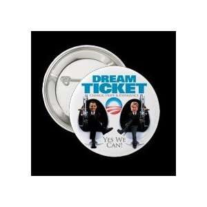 Dream Ticket Obama Clinton BUTTON PIN PINBACKS Everything