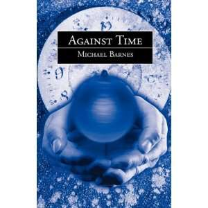 Against time (9781845493103): Michael Barnes: Books