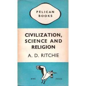 CIVILIZATION, SCIENCE AND RELIGION (PELICAN BOOKS) A D