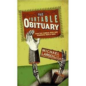 The Portable Obituary How the Famous, Rich, and Powerful