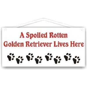 Spoiled Rotten Golden Retriever Lives Here