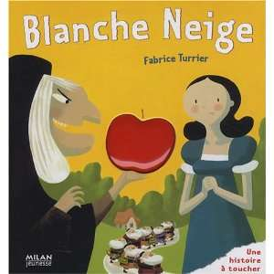 Blanche neige (9782745930477): Fabrice Turrier: Books