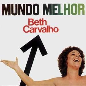 Mundo Melhor: Beth Carvalho: Music