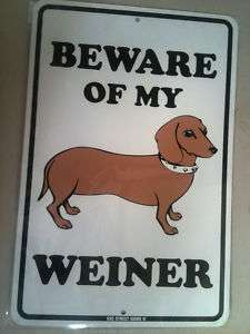 Beware of my weiner   metal puppy dog sign funny   NEW