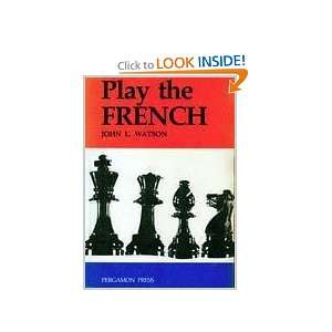 Play the French (9780080269290) John L. Watson Books