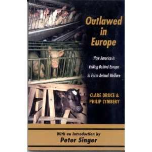 Animal Welfare Clare Druce and Philip Lymbery, Peter Singer Books