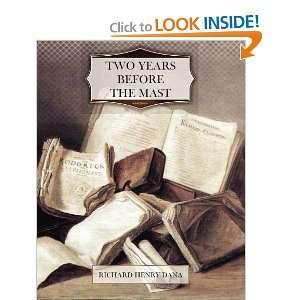 Two Years Before the Mast (9781466200210): Richard Henry Dana: Books
