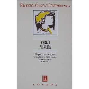 Biblioteca Clasica Y Contemporanea / 20 Poemas De Amor Y Una Cancion