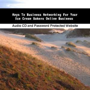 Networking For Your Ice Cream Makers Online Business James Orr Books