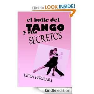 El baile del Tango y sus secretos (Spanish Edition) Lidia Ferrari