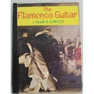 The Flamenco Guitar Juan D. Grecos, George Martin Books