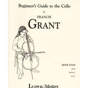 Grant, Francis   Beginners Guide to the Cello, Book 4