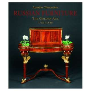 Russian Furniture The Golden Age 1780 1840 (9781851493555