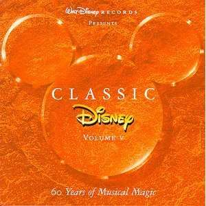 Classic Disney, Vol. 5 60 Years of Musical Magic Music
