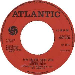 Love the One Youre With / To a Flame Stephen Stills