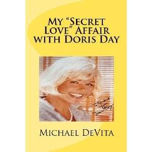 My Secret Love Affair with Doris Day (9781478153580) Mr