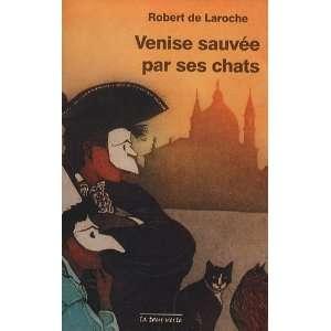Venise sauvée par ses chats (9782917819005): Robert de