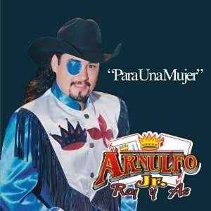 Para Una Mujer: Arnulfo Jr. Rey Y As: Music