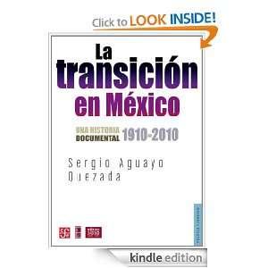 La transición en México. Una historia documental 1910 2010 (Spanish